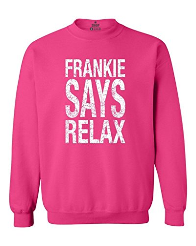 Men's Frankie Says Relax Crewnecks Sweatshirt - 6 Colors - S to 5XL