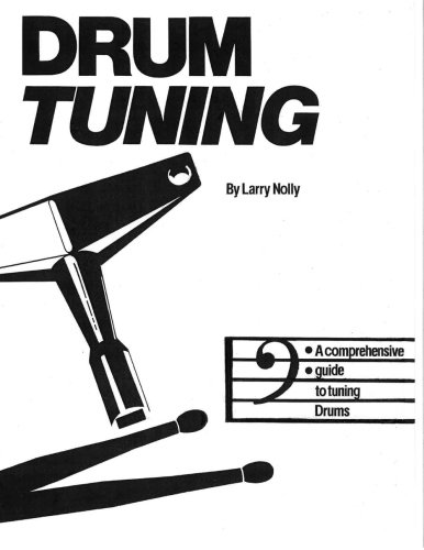 Drum Tuning:A Comprehensive Guide To Tuning Drums