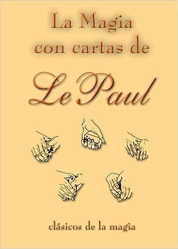 La Magia Con Cartas De Lepaul: Amazon.es: Paul Lepaul: Libros