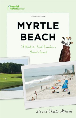 Myrtle Beach: A Guide to South Carolina's Grand Strand (Tourist Town Guides)