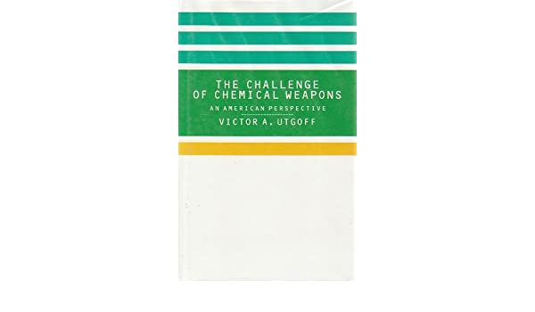 The Challenge of Chemical Weapons: An American Perspective