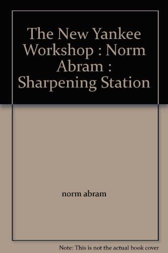 Norm Abram New Yankee Workshop (The New Yankee Workshop : Norm Abram : Sharpening Station)