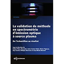 La validation de méthode en spectrométrie d'émission optique à source plasma (CETAMA) (French Edition)