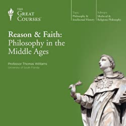 Reason & Faith: Philosophy in the Middle Ages