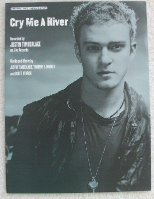 Cry Me a River for Voice, Piano, & Guitar. Recorded By Justin Timberlake on Jive Records (Original Sheet Music Edition) (Cry Me A River Sheet Music Justin Timberlake)