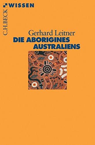 Die Aborigines Australiens (Beck'sche Reihe)