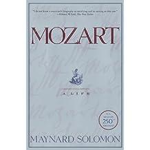 Mozart: A  Life: Life, A