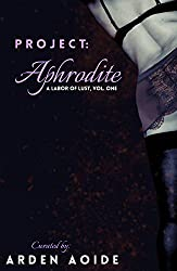 Project: Aphrodite (A Labor of Lust Book 1)