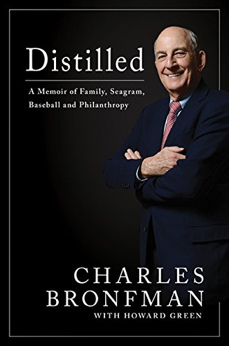 Distilled: Distilled A Memoir of Family, Seagram, Baseball, and Philanthropy