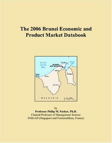 The 2006 Brunei Economic and Product Market Databook ebook