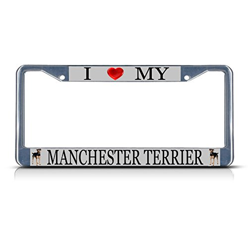 I Love My Manchester Terrier Dog Metal License Plate Frame Tag Border Two Holes Perfect for Men Women Car garadge Decor]()