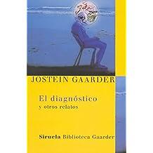 El diagnostico y otros relatos/ The Diagnosis and Other Stories