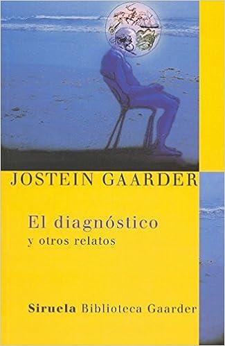 El diagnostico y otros relatos// The Diagnosis and Other Stories