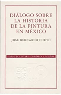 Diálogo sobre la historia de la pintura en México (Arte) (Spanish Edition)