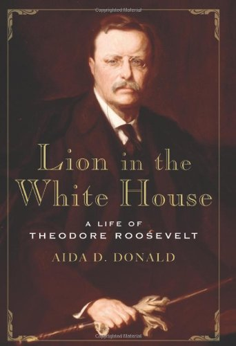Lion in the White House: A Life of Theodore - Field Roosevelt Stores