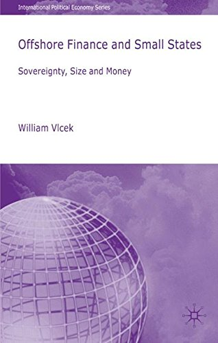 Offshore Series - Offshore Finance and Small States: Sovereignty, Size and Money (International Political Economy Series)