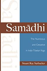 Samadhi: The Numinous and Cessative in Indo-Tibetan Yoga (SUNY Series in Religious Studies) Kindle Edition