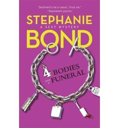 [4 Bodies and a Funeral] [by: Stephanie Bond]