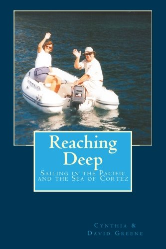 Download Reaching Deep: Sailing in the Pacific and in the Sea of Cortez pdf epub