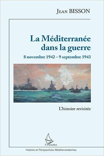 Livres gratuits La Méditerranée dans la guerre  8 novembre 1942 - 9 septembre 1943 epub, pdf