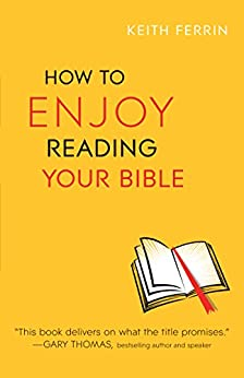 How to Enjoy Reading Your Bible by [Ferrin, Keith]