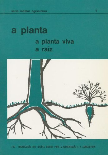 Descargar Libro A Planta: A Planta Viva, A Raiz Food And Agriculture Organization Of The