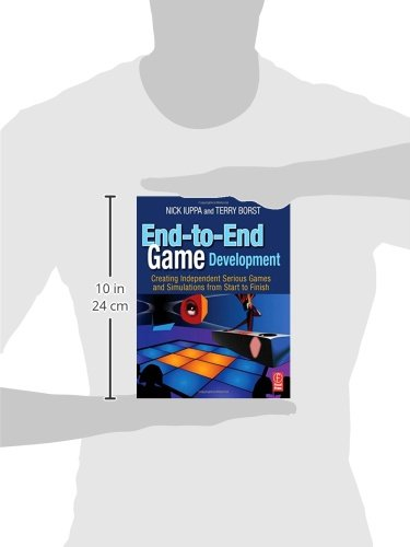 End-to-End Game Development: Creating Independent Serious Games and Simulations from Start to Finish: Amazon.es: Iuppa, Nick, Borst, Terry: Libros en idiomas extranjeros