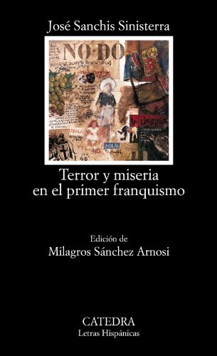 Terror y Miseria En El Primer Franquismo (Letras Hispanicas) by Jose Sanchis Sinisterra (2003-10-02)