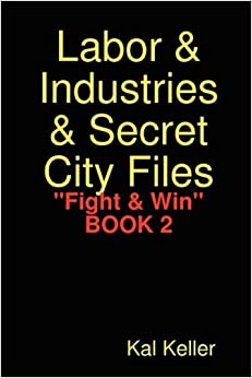 Labor & Industries & Secret City Files Fight & Win