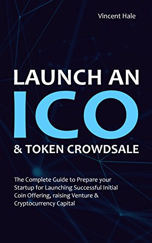 Amazon com: Launch an ICO  Successful Initial Coin Offering