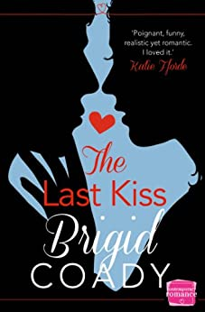 The Last Kiss: HarperImpulse Mobile Shorts (The Kiss Collection) by [Coady, Brigid]