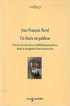 Book Un Festin de Palabras (Spanish Edition) by Revel, Jean Francois (1997)