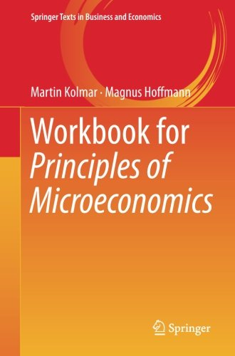 Workbook for Principles of Microeconomics (Springer Texts in Business and Economics) PDF