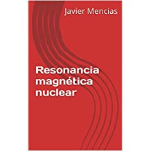 Resonancia magnética nuclear  (Spanish Edition)