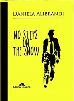 NO STEPS ON THE SNOW (New Edition) by [Alibrandi, Daniela]
