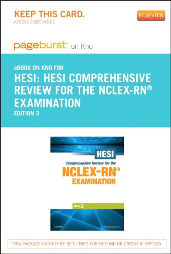HESI Comprehensive Review for the NCLEX-RN Examination - Elsevier eBook on Intel Education Study (Retail Access Card), 3e (Pageburst (Access Codes)) Pdf