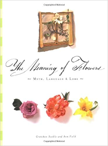 The Meaning Of Flowers Gretchen Scoble Holly Lindem Ann Field