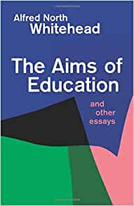 The Aims of Education and Other Essays: Alfred North