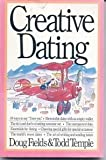 Creative Dating, Doug Fields and Todd Temple, 0840795416