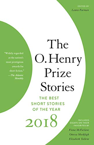 The O. Henry Prize Stories 2018 (The O. Henry Prize Collection)