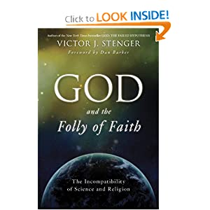 God and the Folly of Faith: The Incompatibility of Science and Religion Victor J. Stenger
