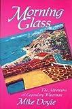 Morning Glass, Mike Doyle and Steve Sorensen, 0962941824