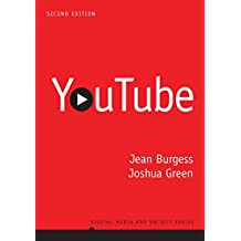 YouTube: Online Video and Participatory Culture (Digital Media and Society)
