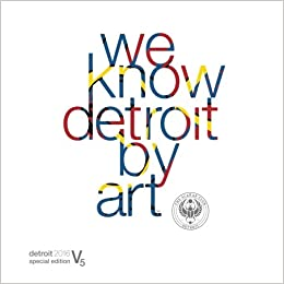 we know detroit by art the scarab club detroit 2016 special edition v5 scarab club arts annual volume 5