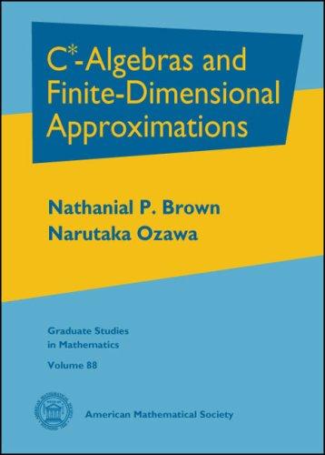 Graduate Studies In Mathematics Vol.88  C* Algebras And Finite Dimensional Approximations