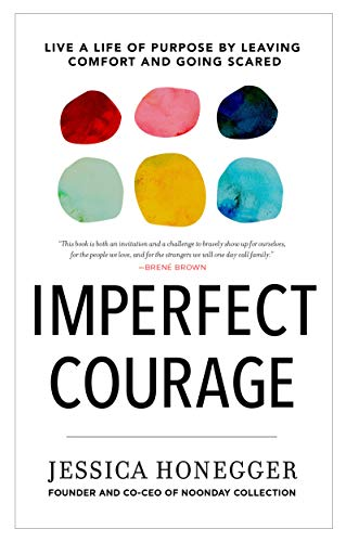 Imperfect Courage: Live a Life of Purpose by Leaving Comfort and Going Scared by WaterBrook