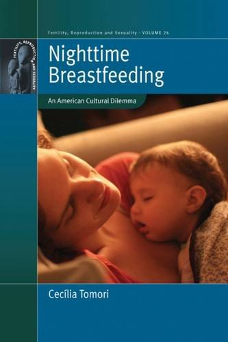 Nighttime Breastfeeding: An American Cultural Dilemma (Fertility, Reproduction and Sexuality)