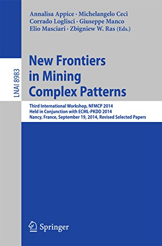 Download New Frontiers in Mining Complex Patterns: Third International Workshop, NFMCP 2014, Held in Conjunction with ECML-PKDD 2014, Nancy, France, September 19, … Papers (Lecture Notes in Computer Science) Pdf