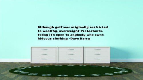 Decals & Stickers : Although Golf Was Originally Restricted To Wealthy, Overweight Protestants, Today It's Open To Anybody Who Owns Hideous Clothing - Dave Barry Famous Inspirational Life Quote - - Hideous Glasses