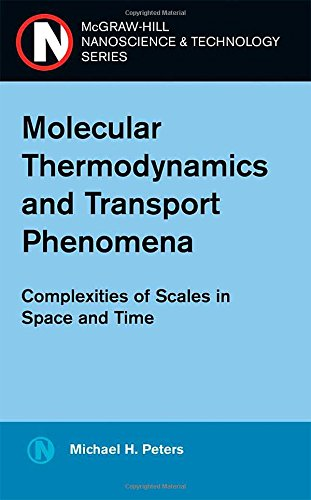 Molecular Thermodynamics and Transport Phenomena: Complexities of Scales in Space and Time